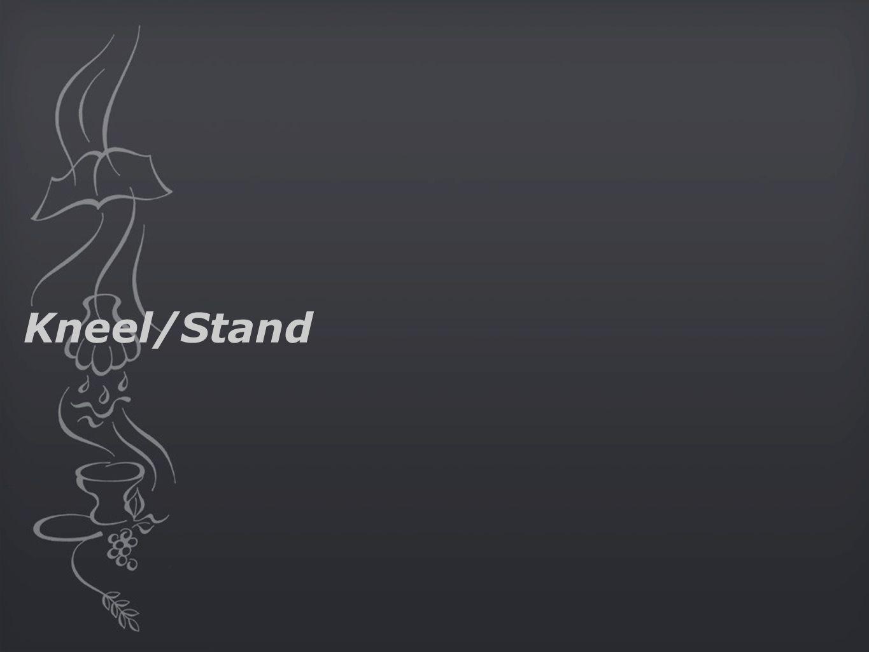 Kneel/Stand