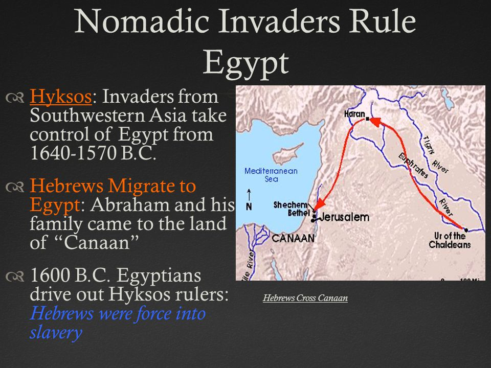 Nomadic Invaders Rule Egypt  Hyksos: Invaders from Southwestern Asia take control of Egypt from 1640-1570 B.C.