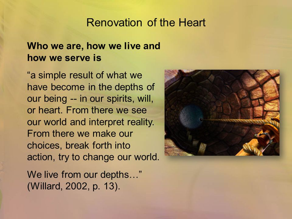 "Renovation of the Heart Who we are, how we live and how we serve is ""a simple result of what we have become in the depths of our being -- in our spiri"