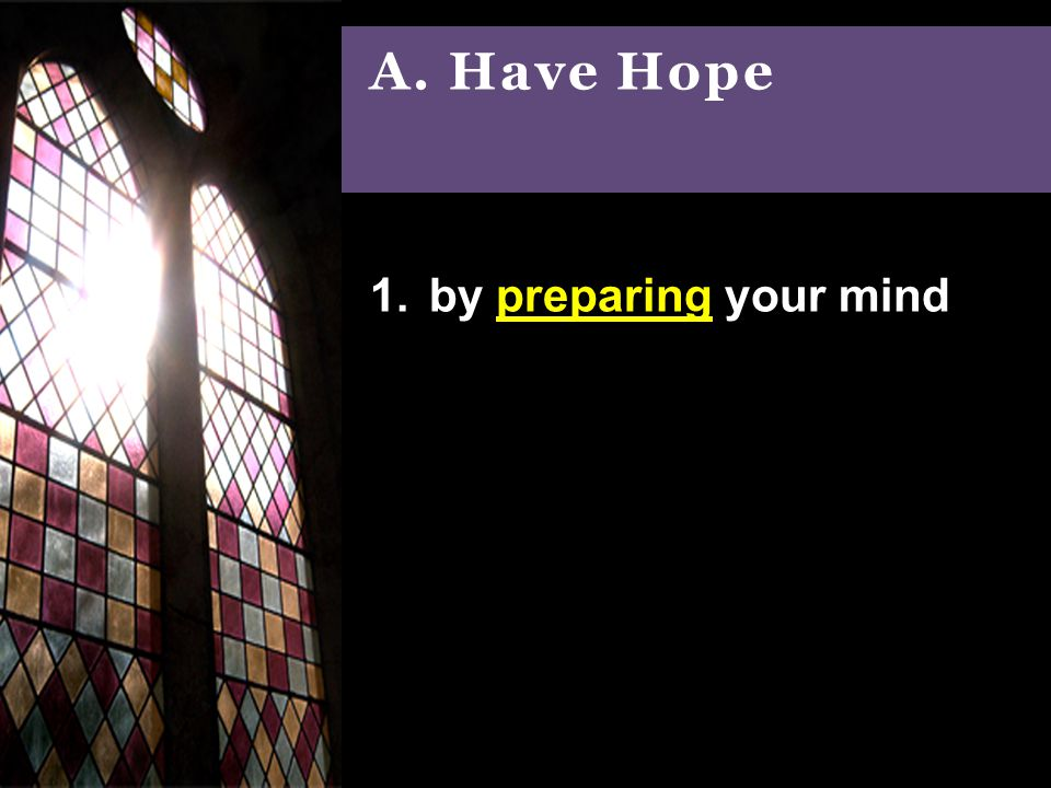 A. Have Hope 1.by preparing your mind