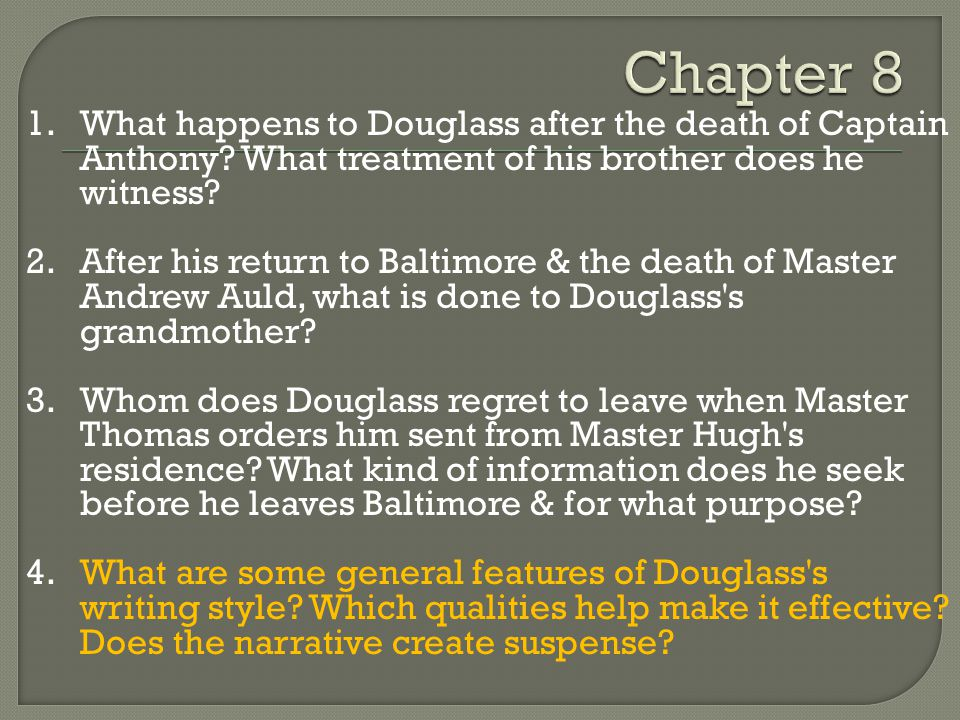 1.What happens to Douglass after the death of Captain Anthony.