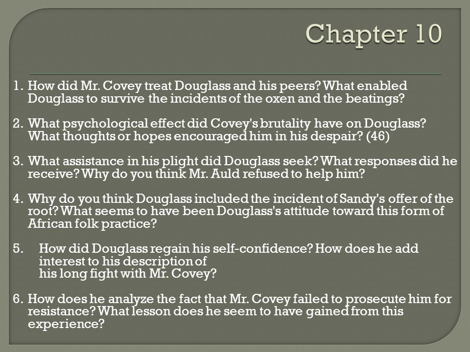 1.How did Mr.Covey treat Douglass and his peers.