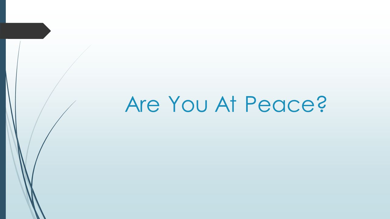 Are You At Peace