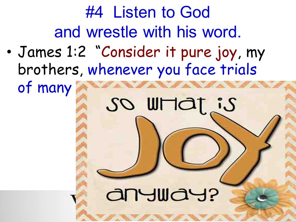 #4 Listen to God and wrestle with his word.