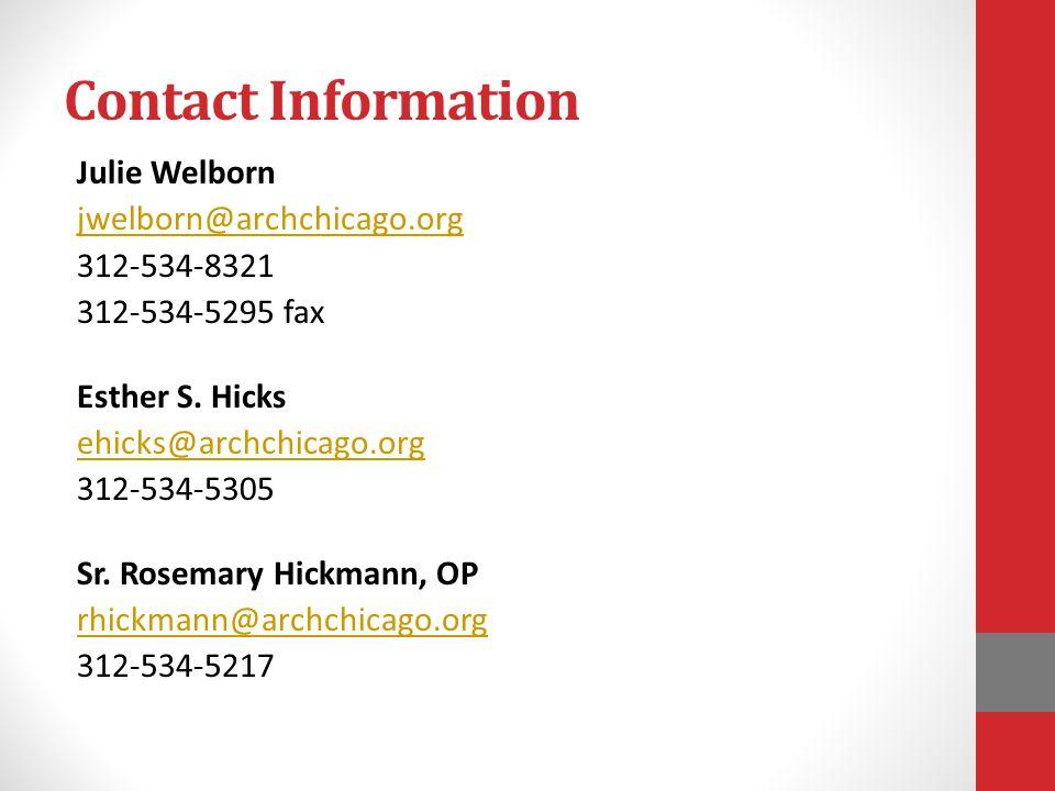 Contact Information Julie Welborn jwelborn@archchicago.org 312-534-8321 312-534-5295 fax Esther S.
