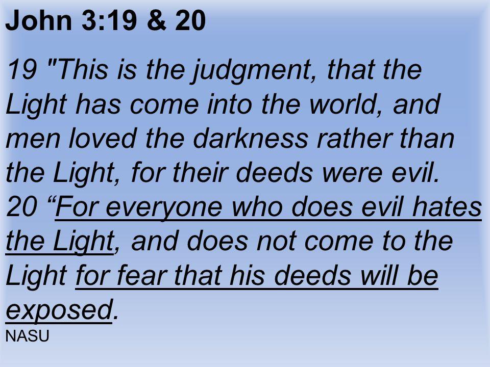 John 3:19 & 20 19