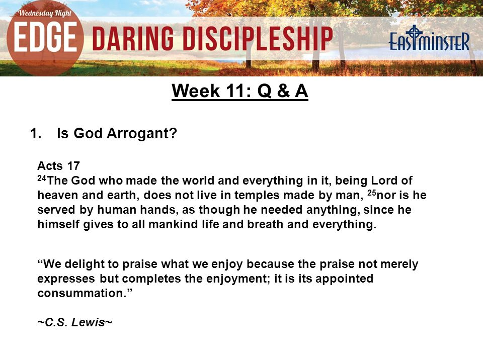 Week 11: Q & A 9.How can I help a person know Christ.