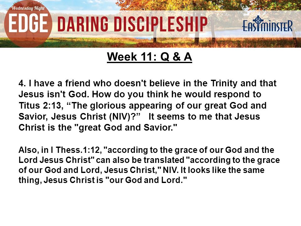 Week 11: Q & A The Old Testament constantly insists that there is only one God, the self-revealed Creator, who must be worshiped and loved exclusively (Deut.