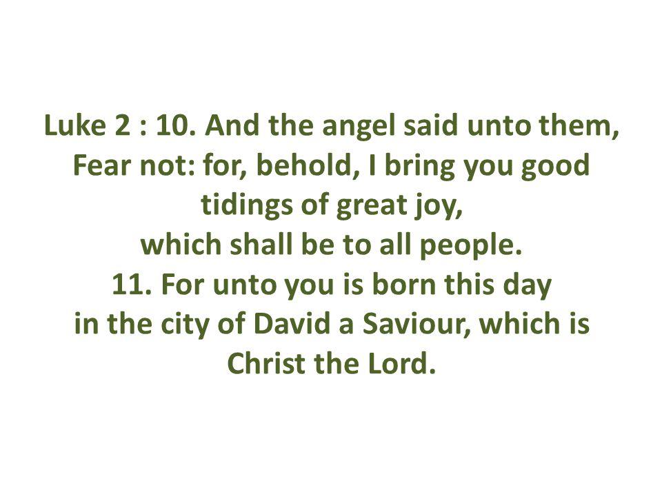 Luke 2 : 10.
