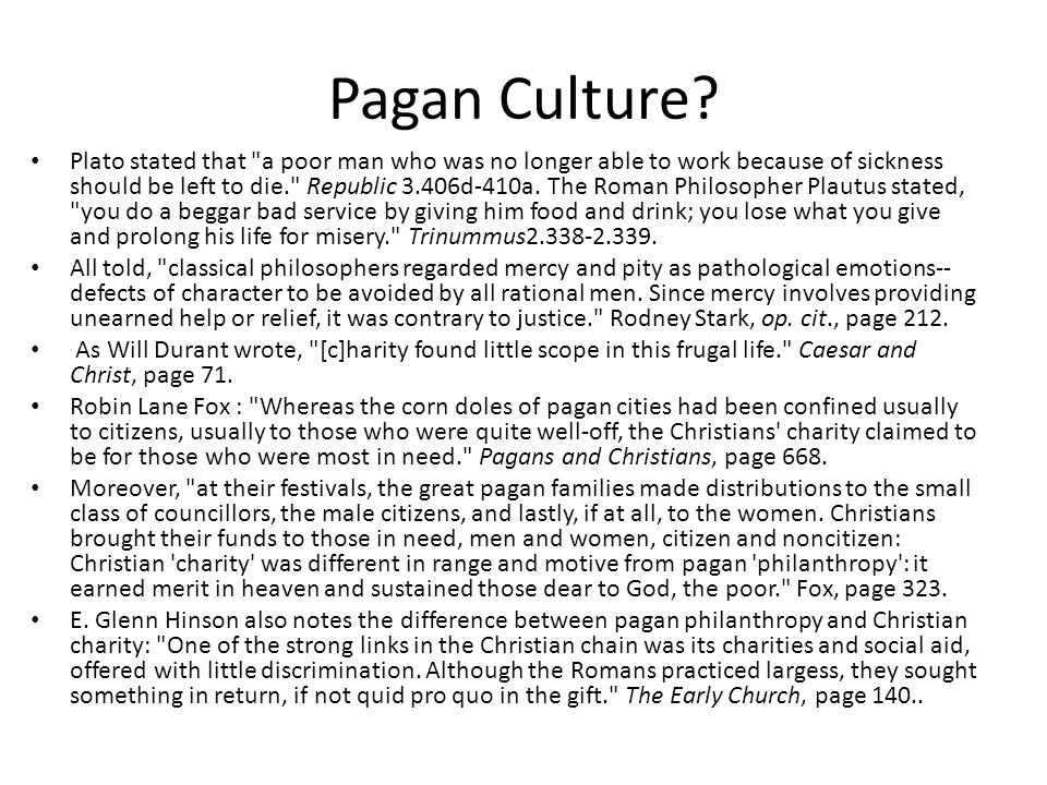 Pagan Culture? Plato stated that