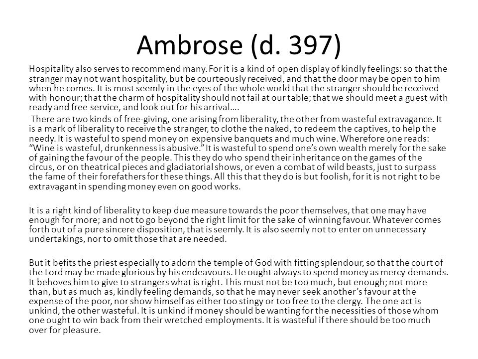 Ambrose (d. 397) Hospitality also serves to recommend many.