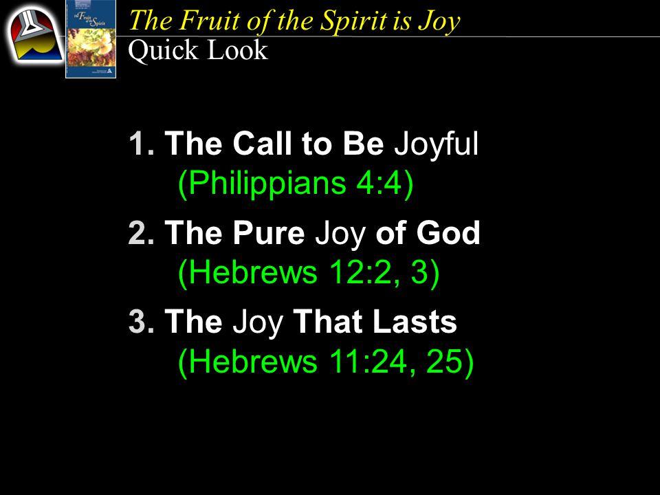 The Fruit of the Spirit is Joy 1.