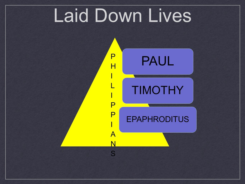 Laid Down Lives PAUL TIMOTHY EPAPHRODITUS