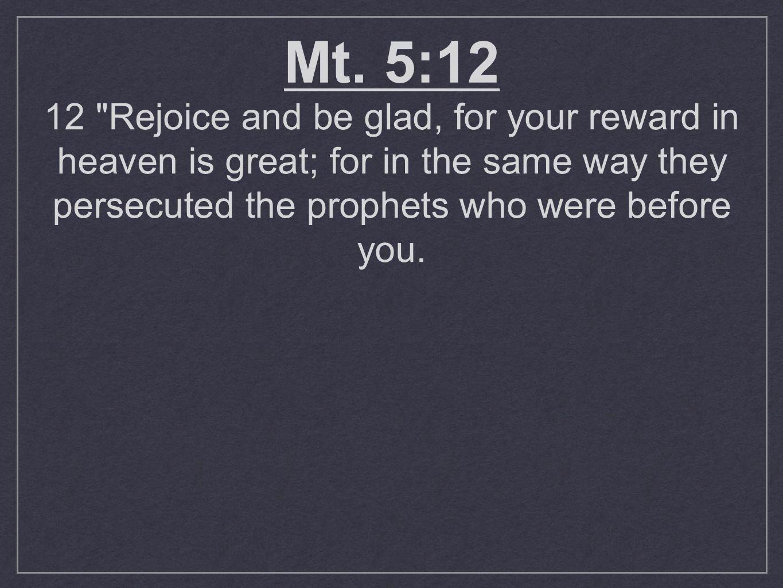 Mt. 5:12 12