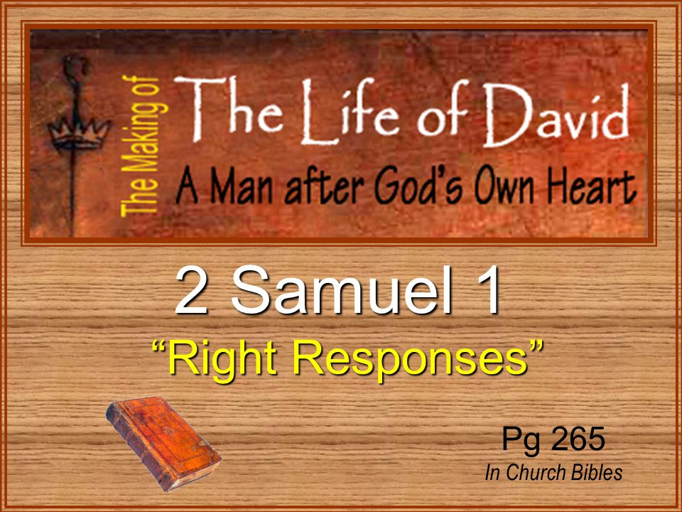 2 Samuel 1 Right Responses Right Responses Pg 265 In Church Bibles