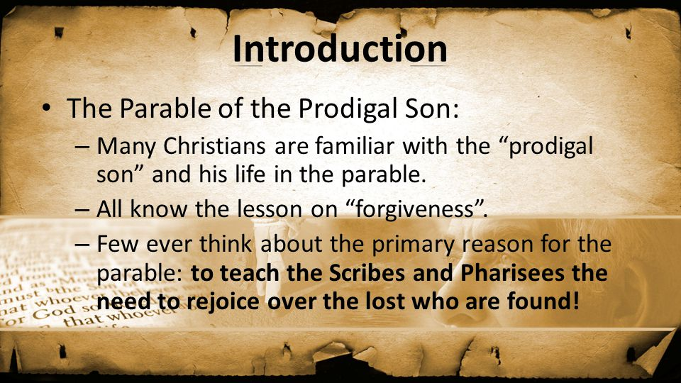 Introduction The Parable of the Prodigal Son: – Many Christians are familiar with the prodigal son and his life in the parable.