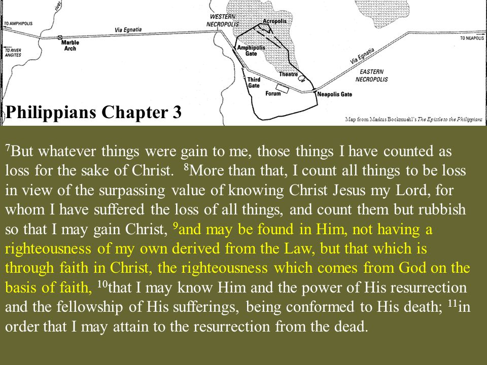Philippians Chapter 3 Map from Markus Bockmuehl's The Epistle to the Philippians 7 But whatever things were gain to me, those things I have counted as