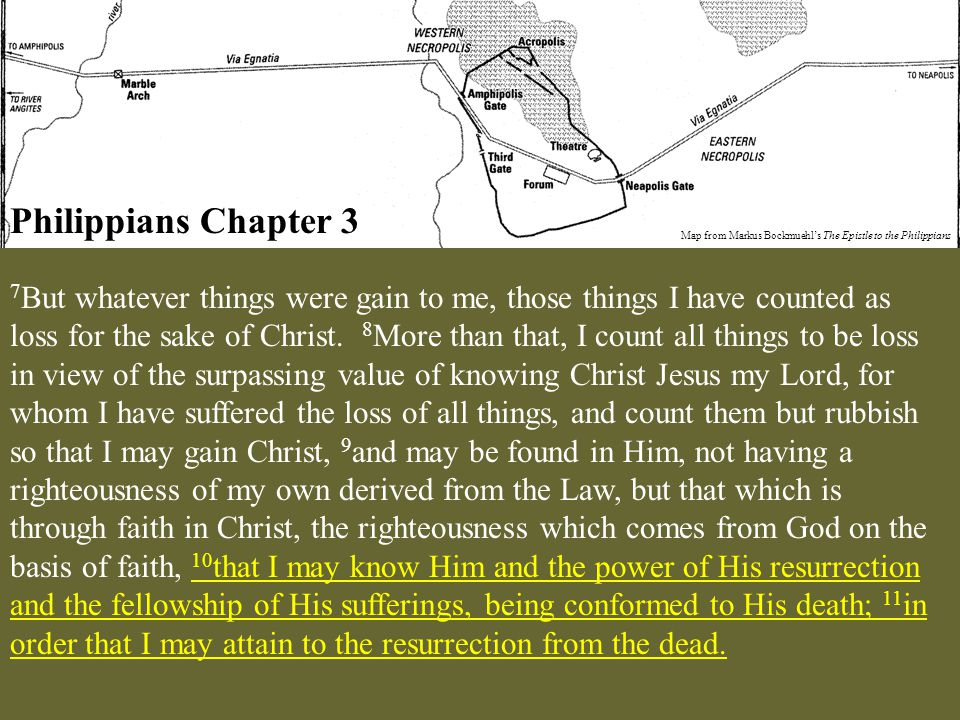 Philippians Chapter 3 Map from Markus Bockmuehl's The Epistle to the Philippians 7 But whatever things were gain to me, those things I have counted as loss for the sake of Christ.
