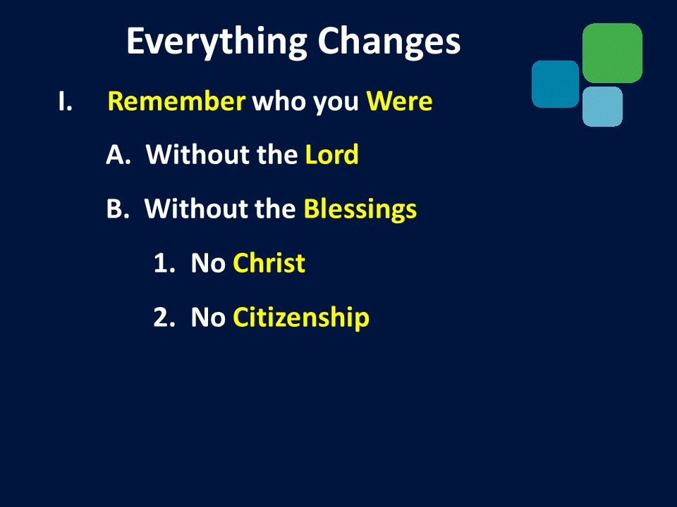 I. Remember who you Were A. Without the Lord B. Without the Blessings 1.