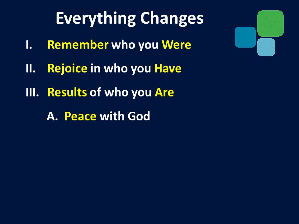 I. Remember who you Were II. Rejoice in who you Have III.