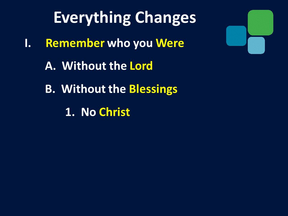 I.Remember who you Were A. Without the Lord B. Without the Blessings 1.