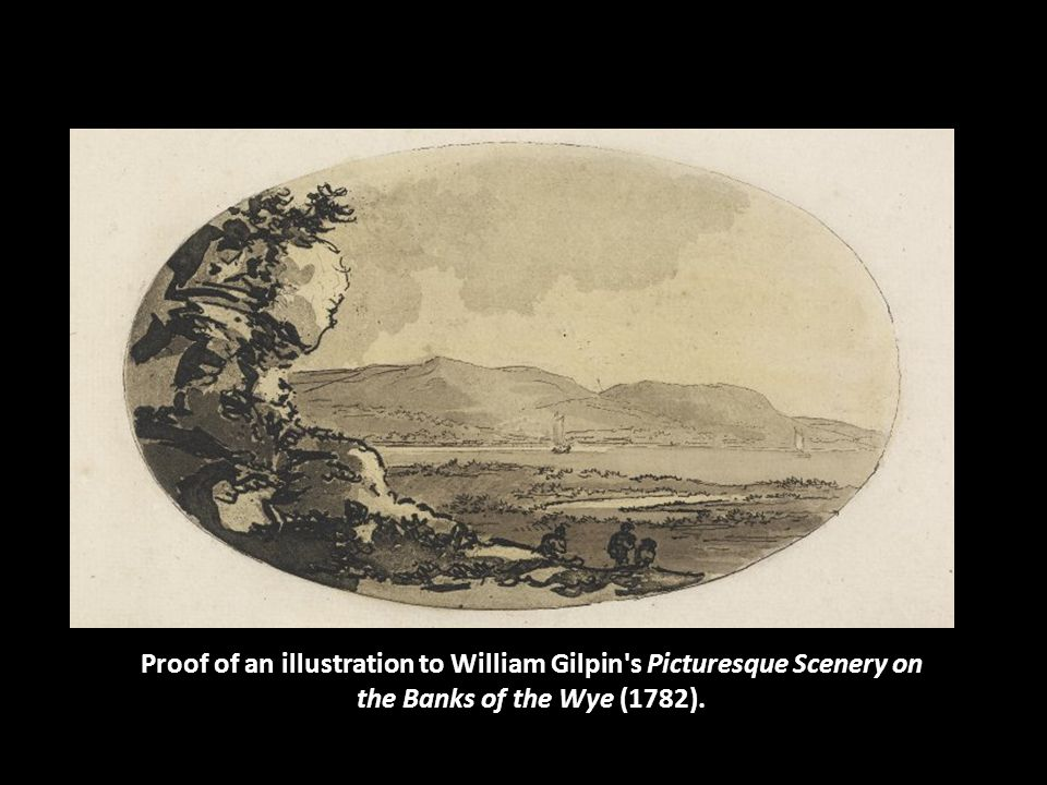 Proof of an illustration to William Gilpin s Picturesque Scenery on the Banks of the Wye (1782).
