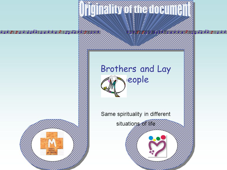 Brothers and Lay people Same spirituality in different situations of life
