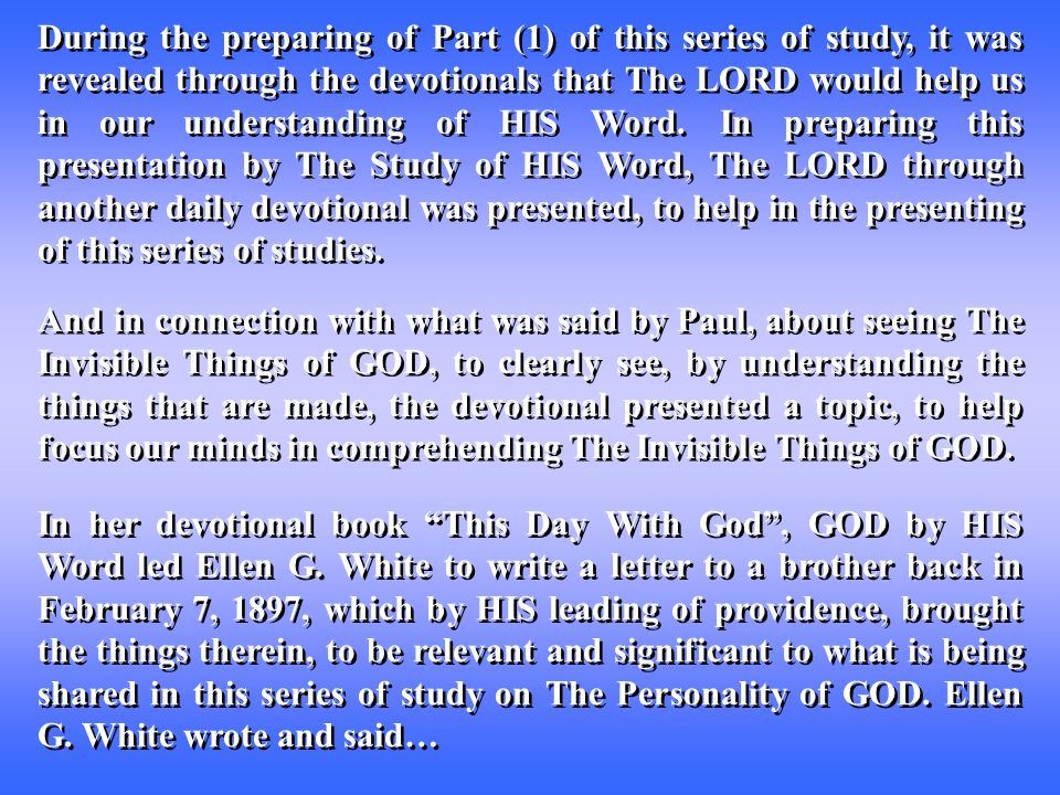 During the preparing of Part (1) of this series of study, it was revealed through the devotionals that The LORD would help us in our understanding of HIS Word.