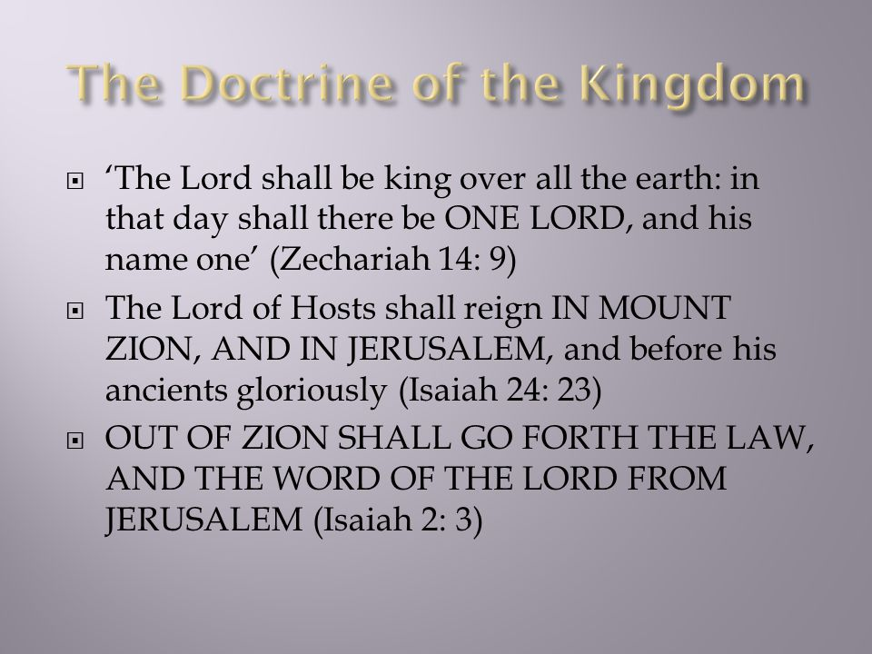  'The Lord shall be king over all the earth: in that day shall there be ONE LORD, and his name one' (Zechariah 14: 9)  The Lord of Hosts shall reign