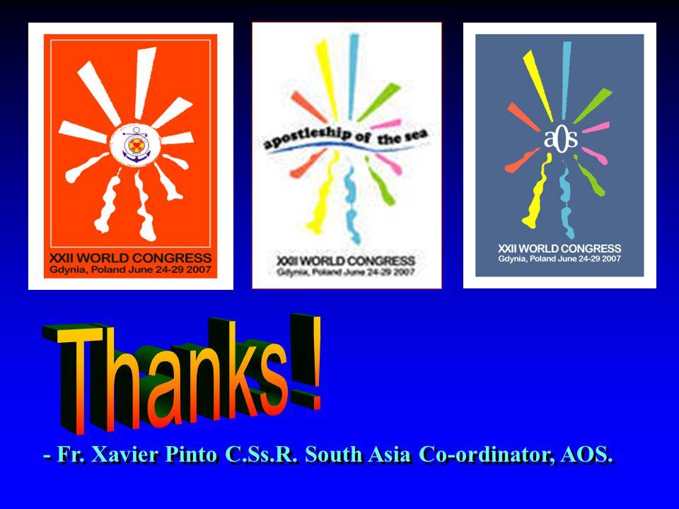 - Fr. Xavier Pinto C.Ss.R. South Asia Co-ordinator, AOS.