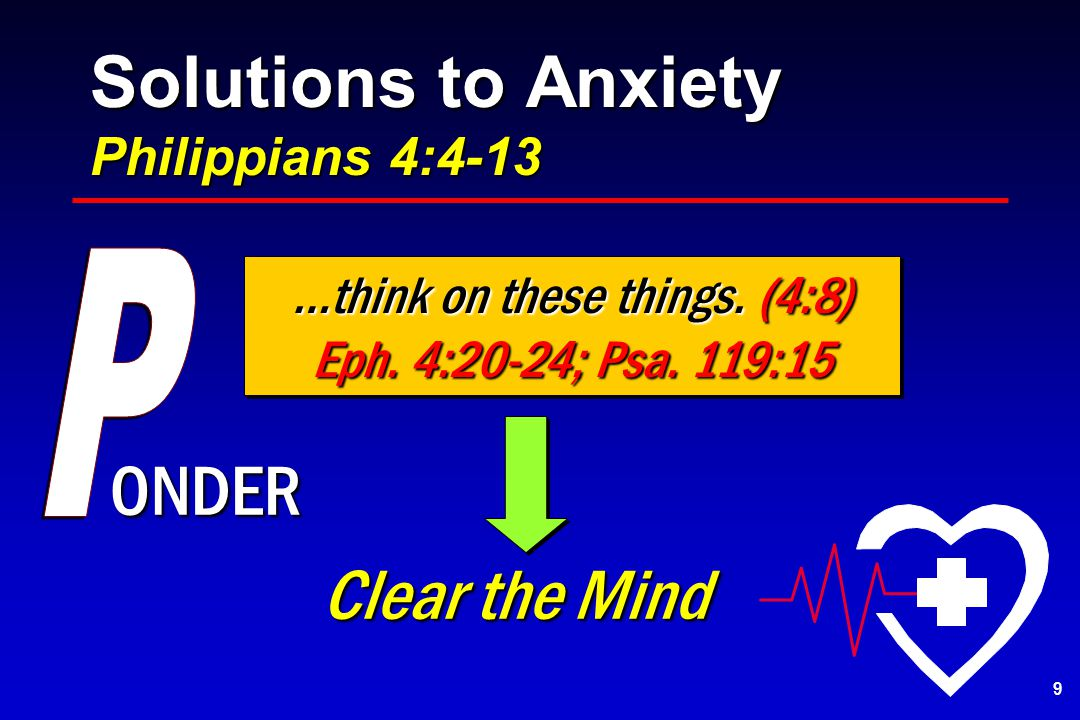 Solutions to Anxiety Philippians 4:4-13 ONDER Clear the Mind Clear the Mind …think on these things.