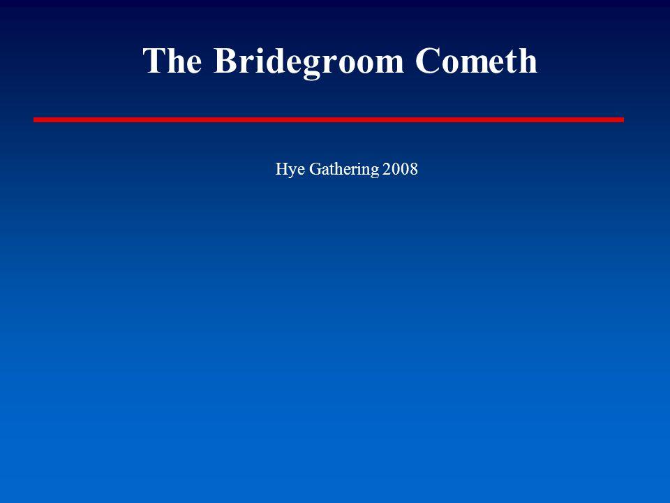 The Bridegroom Cometh Hye Gathering 2008