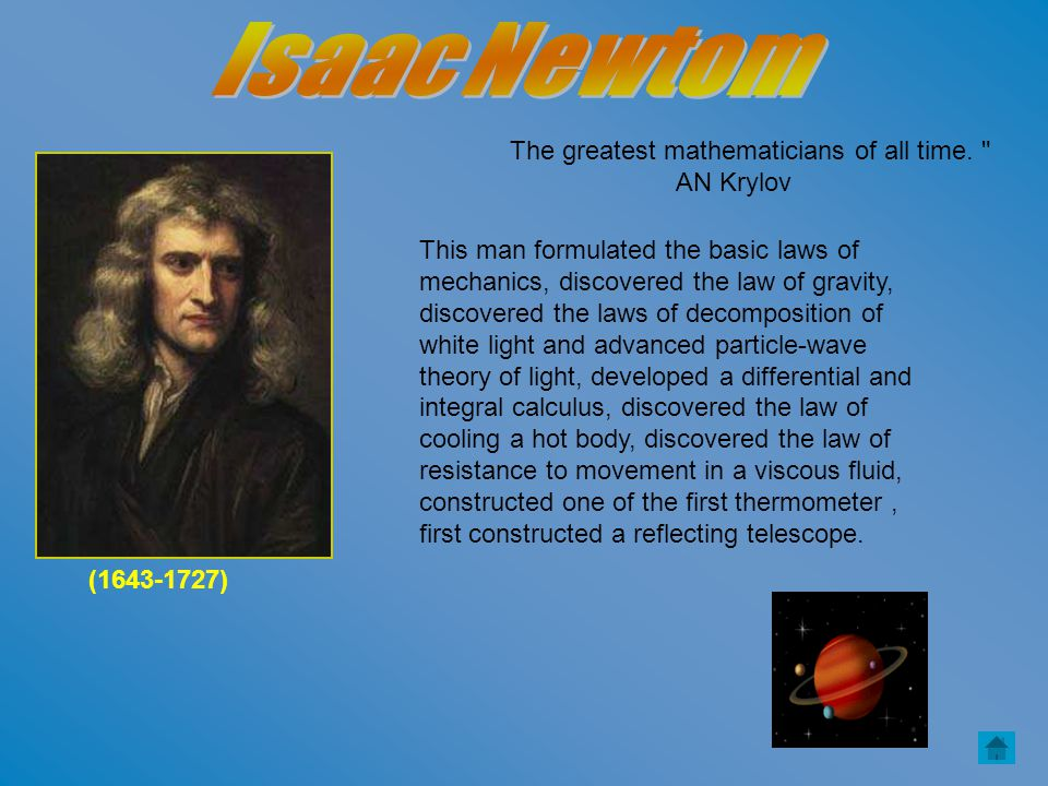 (1643-1727) The greatest mathematicians of all time.
