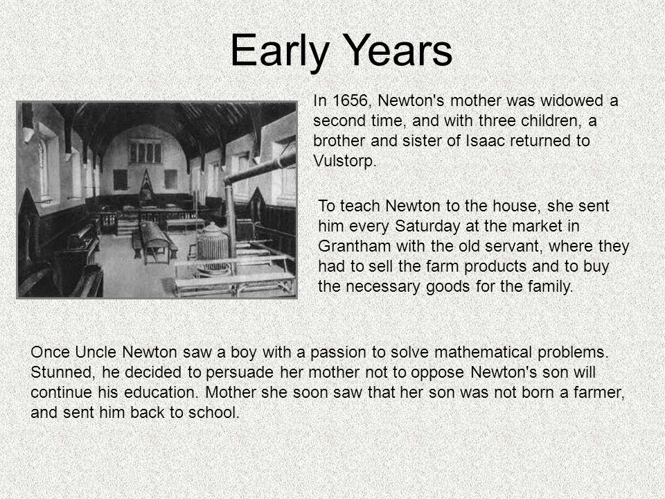 In autumn 1660 Newton again grentemskoy school where hastily preparing to enter the University of Cambridge.