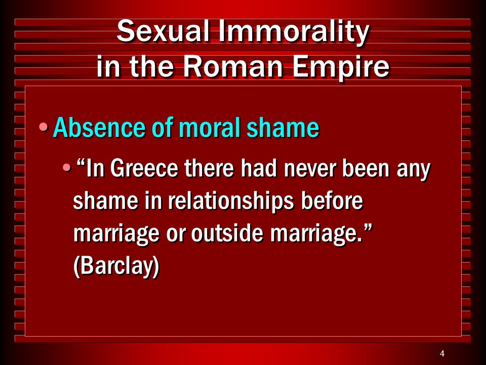 5 Sexual Immorality in the Roman Empire Adultery was commonplace Roman women were married to be divorced and were divorced to be married.
