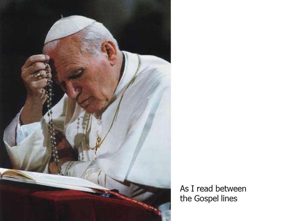 As I read between the Gospel lines