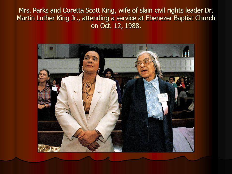 Mrs. Parks and Coretta Scott King, wife of slain civil rights leader Dr.