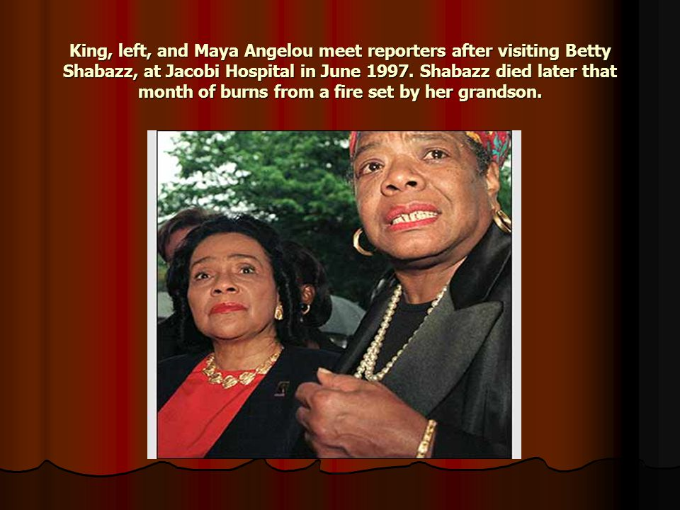 King, left, and Maya Angelou meet reporters after visiting Betty Shabazz, at Jacobi Hospital in June 1997.
