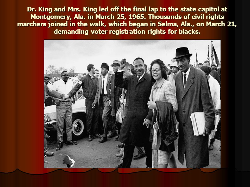 Dr. King and Mrs. King led off the final lap to the state capitol at Montgomery, Ala. in March 25, 1965. Thousands of civil rights marchers joined in