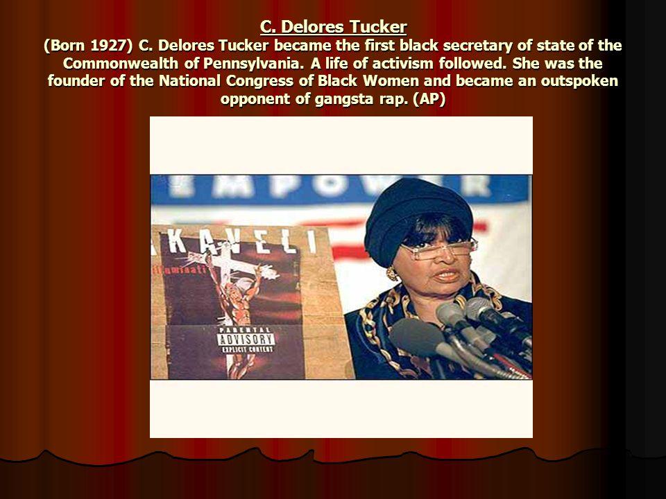 C. Delores Tucker (Born 1927) C.