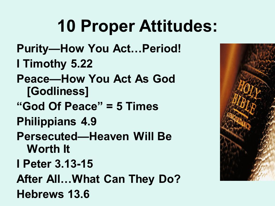 10 Proper Attitudes: Purity—How You Act…Period.