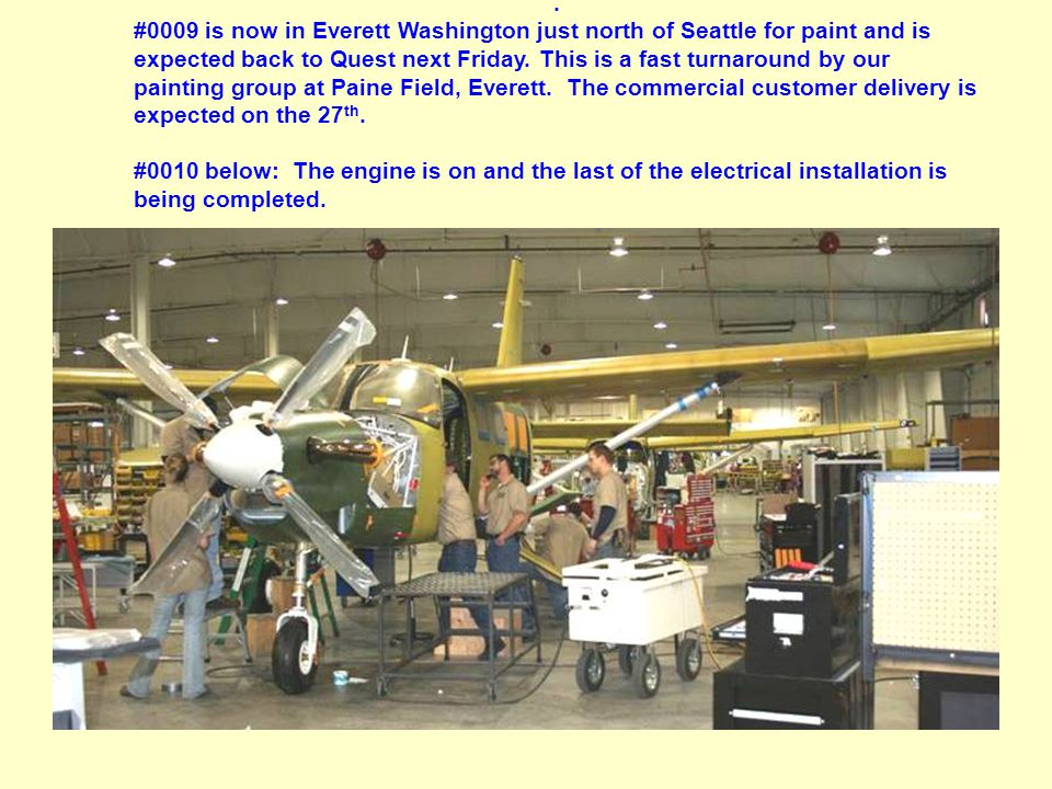 #0009 is now in Everett Washington just north of Seattle for paint and is expected back to Quest next Friday.