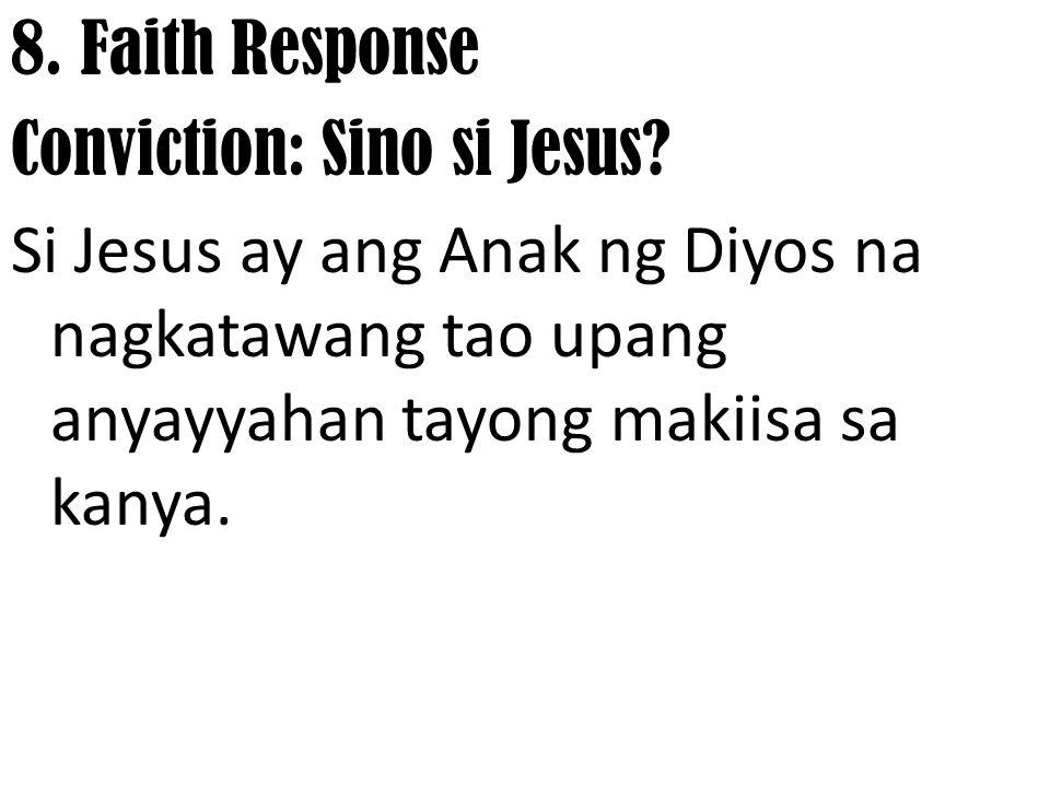 8. Faith Response Commitmment: Ituturing kong kapatid sa pamamagitan ni Jesus ang lahat ng tao.