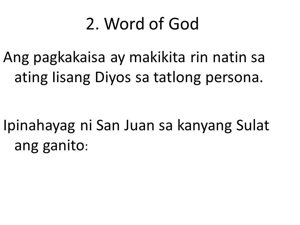 2. Word of God Ipinahayag nga namin sa inyo ang aming nakita't narinig