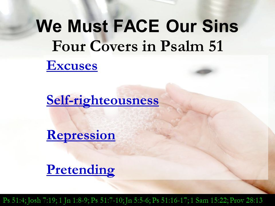 We Must Do Something: Confession Against You, You only, have I sinned, and done this evil in Your sight that You may be found just when You speak, and blameless when You judge (Psalm 51:4).
