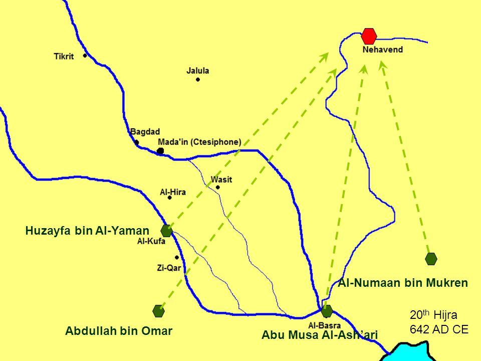 20 th Hijra 642 AD CE Al-Numaan bin Mukren Abu Musa Al-Ash'ari Huzayfa bin Al-Yaman Abdullah bin Omar