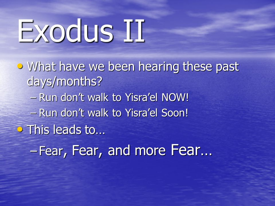 Exodus II What have we been hearing these past days/months.