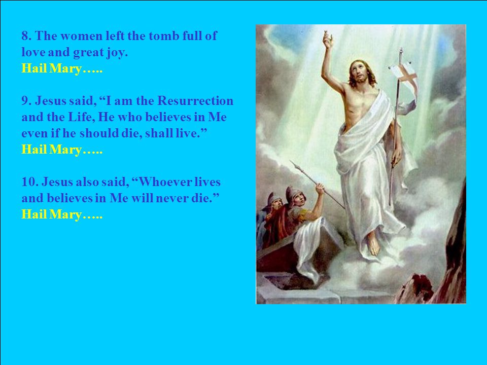 8. The women left the tomb full of love and great joy.