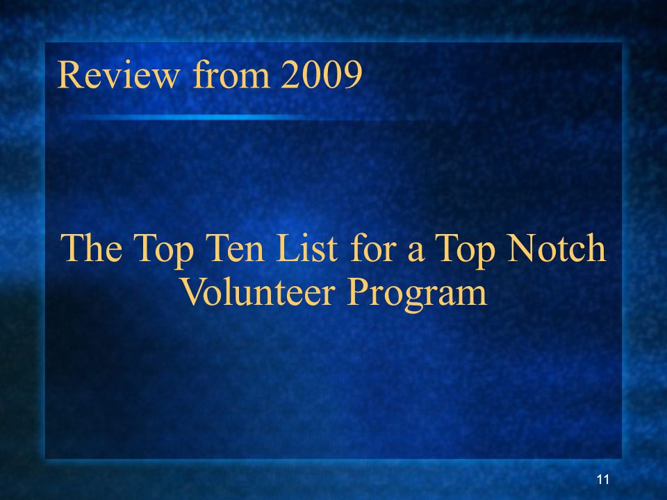 11 Review from 2009 The Top Ten List for a Top Notch Volunteer Program
