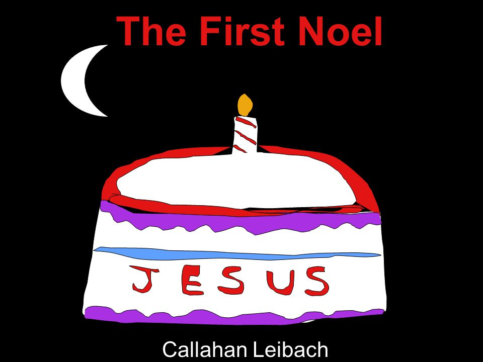 The First Noel Callahan Leibach